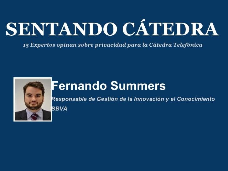 Fernando Summers  Responsable de Gestión de la Innovación y el Conocimiento  BBVA SENTANDO CÁTEDRA 15 Expertos opinan sobr...