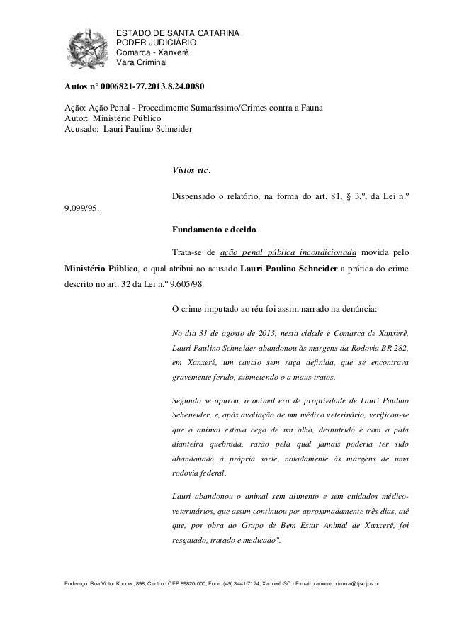 ESTADO DE SANTA CATARINA PODER JUDICIÁRIO Comarca - Xanxerê Vara Criminal Endereço: Rua Victor Konder, 898, Centro - CEP 8...