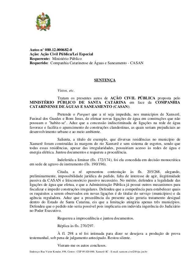 Autos n° 080.12.000682-0Ação: Ação Civil Pública/Lei EspecialRequerente: Ministério PúblicoRequerido: Companhia Catarinens...