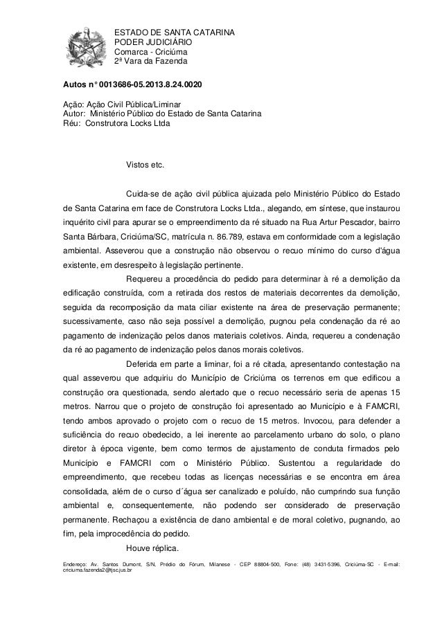 ESTADO DE SANTA CATARINA  PODER JUDICIÁRIO  Comarca - Criciúma  2ª Vara da Fazenda  Autos n° 0013686-05.2013.8.24.0020  Aç...