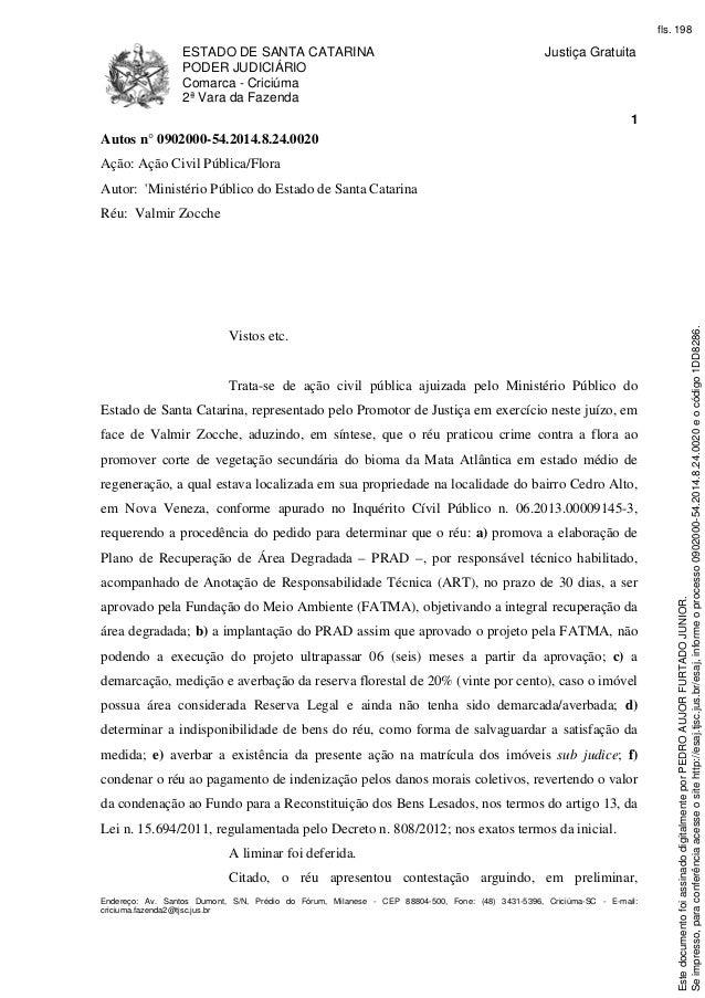 ESTADO DE SANTA CATARINA  PODER JUDICIÁRIO  Comarca - Criciúma  2ª Vara da Fazenda  Justiça Gratuita  1  Autos n° 0902000-...