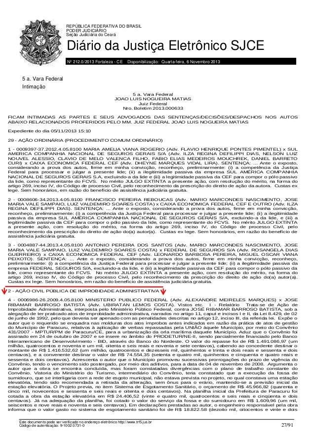 REPÚBLICA FEDERATIVA DO BRASIL PODER JUDICIÁRIO Seção Judiciária do Ceará  Diário da Justiça Eletrônico SJCE Nº 212.0/2013...