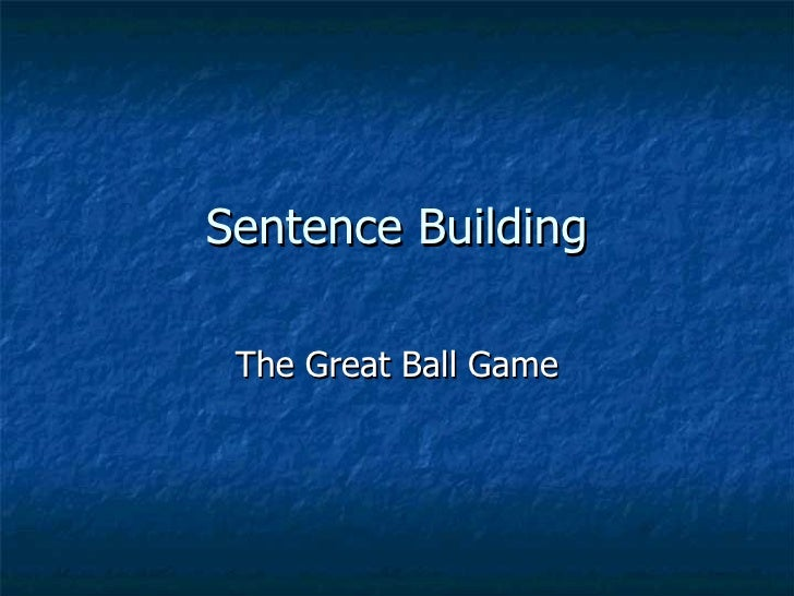 Sentencebuildinggreatballgame