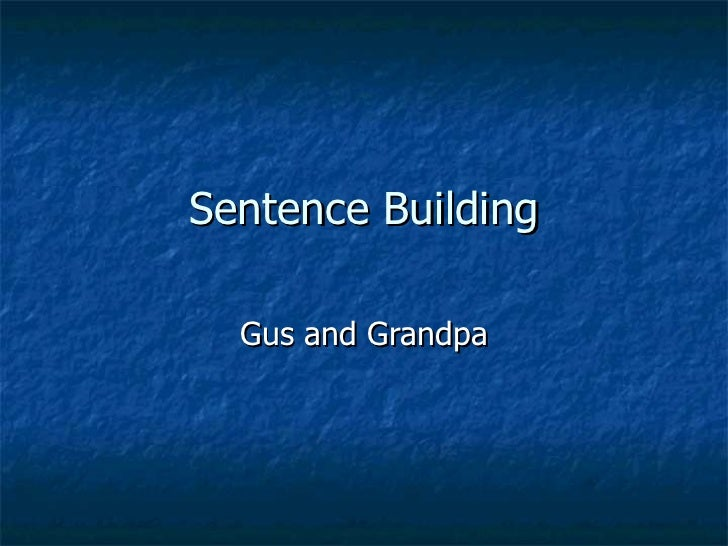 Sentence Building Gus and Grandpa