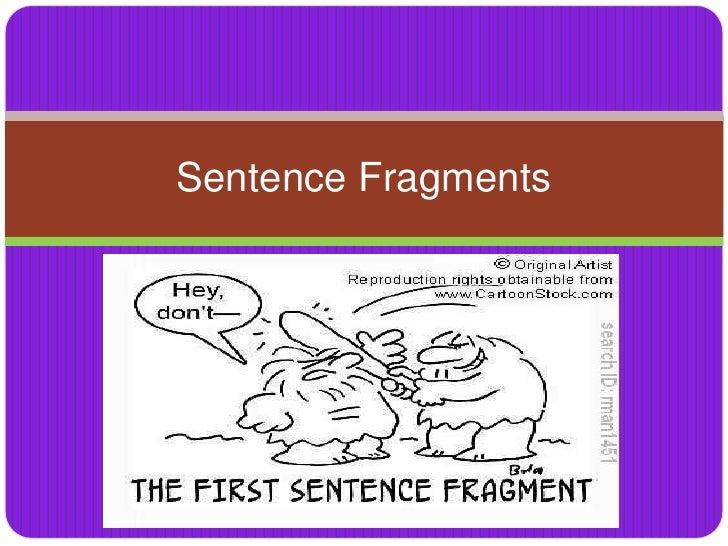 Sentence Fragments<br />