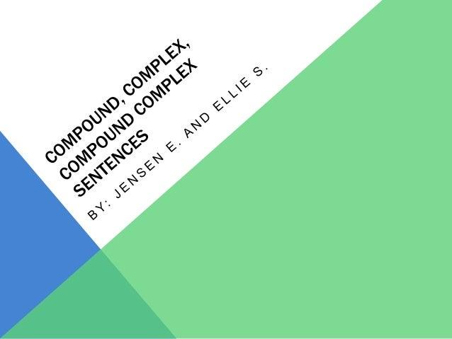 TYPES OF SENTENCES:Four types of sentences:• Simple• Compound• Complex• Compound- complex