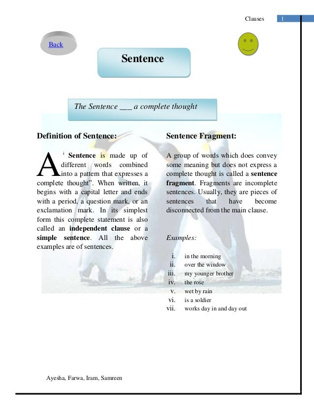 Ayesha, Farwa, Iram, Samreen1ClausesDefinition of Sentence:iSentence is made up ofdifferent words combinedinto a pattern t...