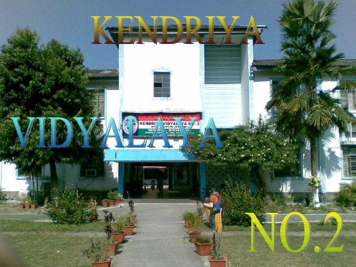 KENDRIYA VIDYALAYA NO.2