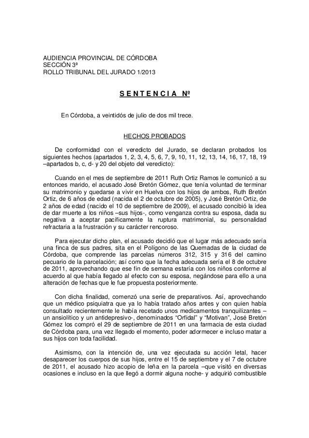 AUDIENCIA PROVINCIAL DE CÓRDOBA SECCIÓN 3ª ROLLO TRIBUNAL DEL JURADO 1/2013 S E N T E N C I A Nº En Córdoba, a veintidós d...