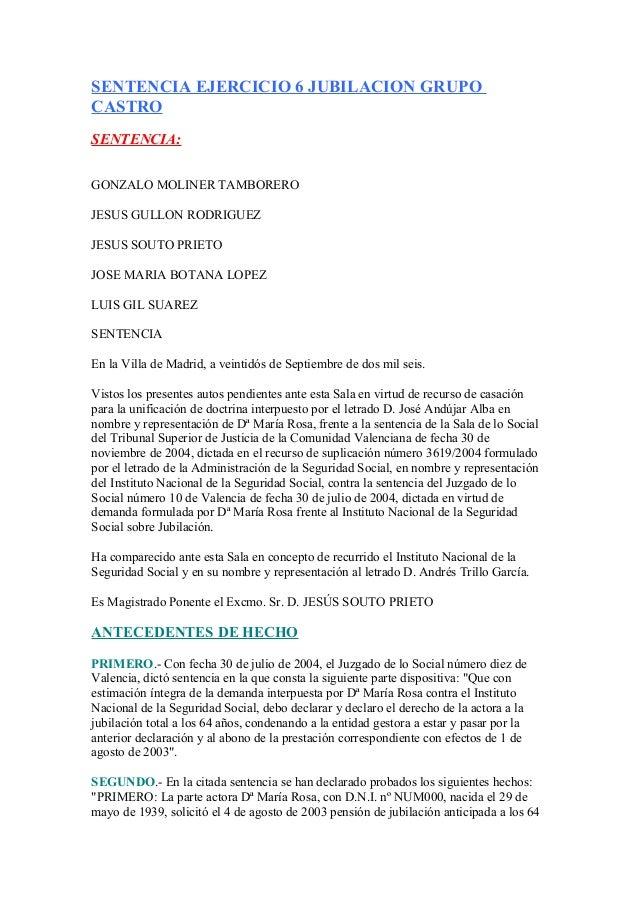 SENTENCIA EJERCICIO 6 JUBILACION GRUPO CASTRO SENTENCIA: GONZALO MOLINER TAMBORERO JESUS GULLON RODRIGUEZ JESUS SOUTO PRIE...