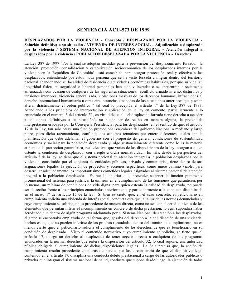 SENTENCIA ACU-573 DE 1999DESPLAZADOS POR LA VIOLENCIA - Concepto / DESPLAZADO POR LA VIOLENCIA -Solución definitiva a su s...