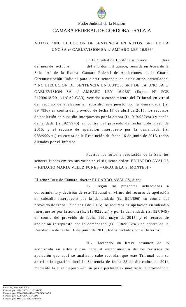 "Poder Judicial de la Nación CAMARA FEDERAL DE CORDOBA - SALA A AUTOS: ""INC EJECUCION DE SENTENCIA EN AUTOS: SRT DE LA UNC ..."