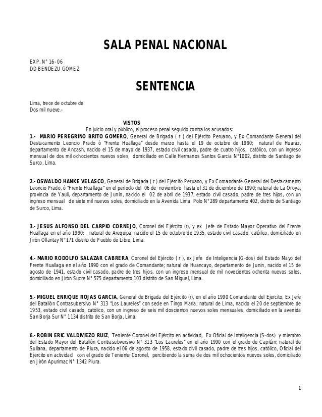 SALA PENAL NACIONAL EXP. N° 16- 06 DD BENDEZU GOMEZ  SENTENCIA Lima, trece de octubre de Dos mil nueve.VISTOS En juicio or...