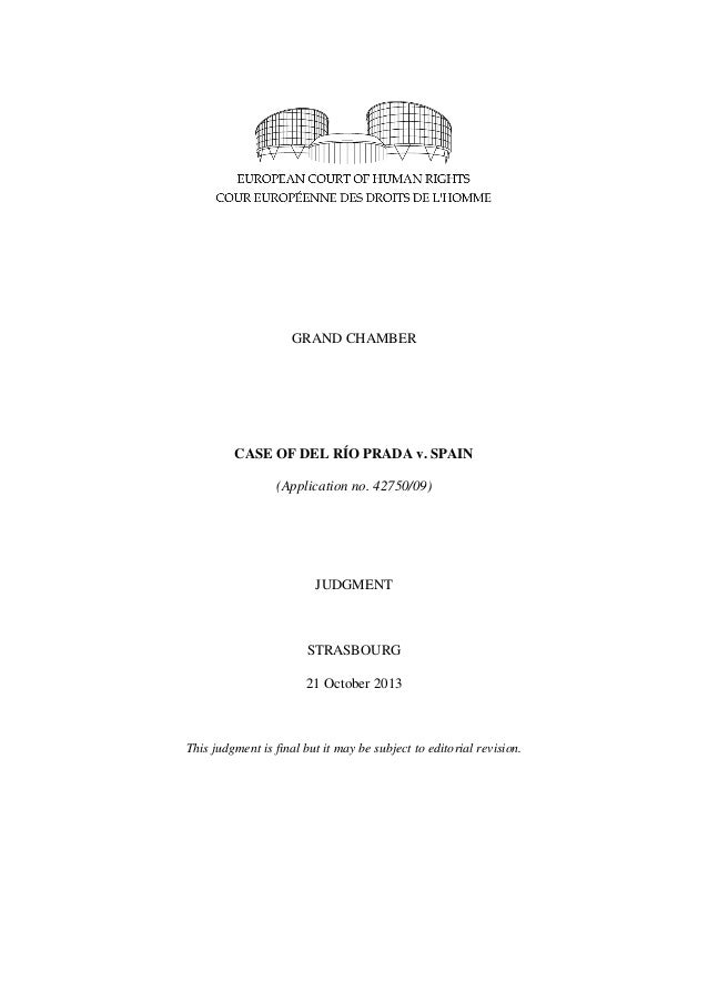 GRAND CHAMBER  CASE OF DEL RÍO PRADA v. SPAIN (Application no. 42750/09)  JUDGMENT  STRASBOURG 21 October 2013  This judgm...