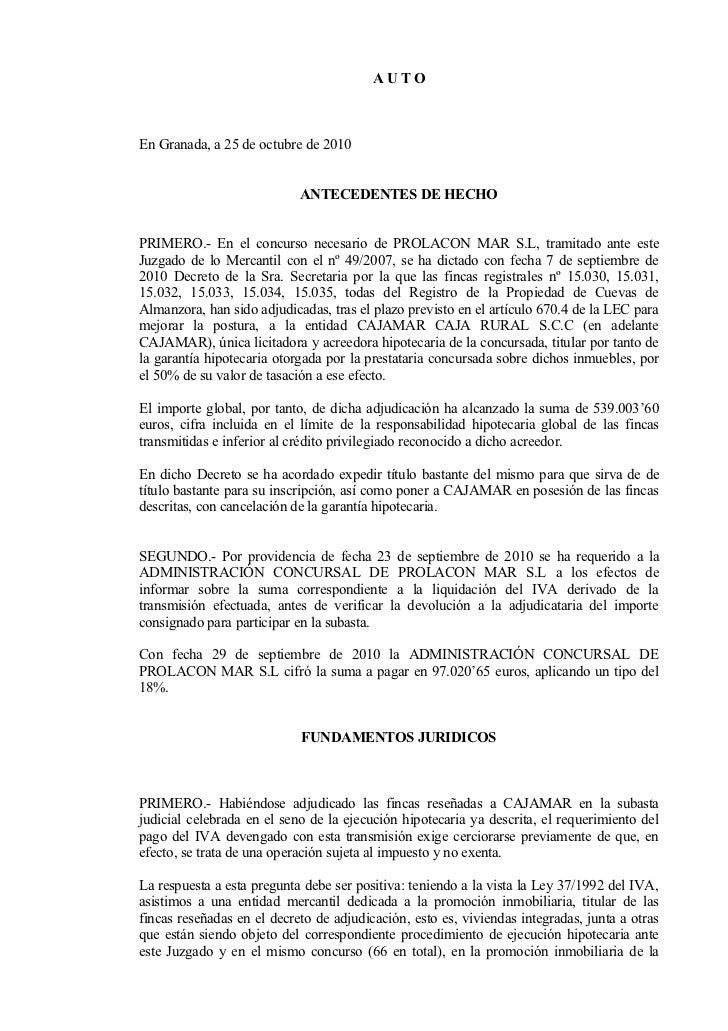 AUTOEn Granada, a 25 de octubre de 2010                            ANTECEDENTES DE HECHOPRIMERO.- En el concurso necesario...