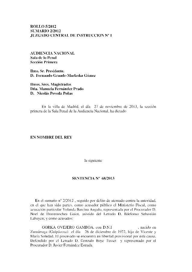 de presentar recurso de queja ante la Sala Segunda del Tribunal Supremo, que lo desestimó por auto de 7 de octubre de 2013...