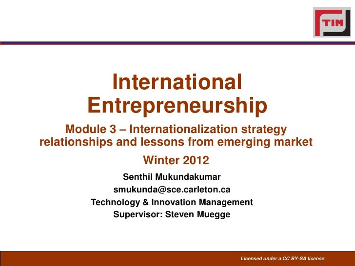 International        Entrepreneurship     Module 3 – Internationalization strategyrelationships and lessons from emerging ...