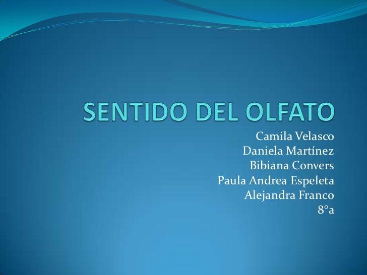 Camila Velasco    Daniela Martínez      Bibiana ConversPaula Andrea Espeleta     Alejandra Franco                  8°a