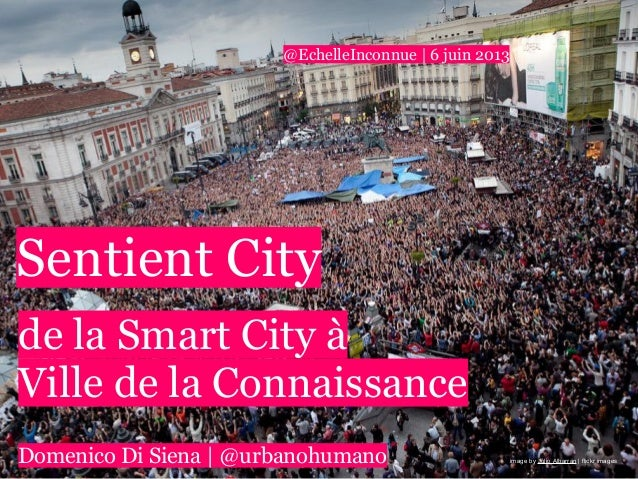 image by Julio Albarrán | flickr imagesSentient Cityde la Smart City àVille de la ConnaissanceDomenico Di Siena | @urbanoh...