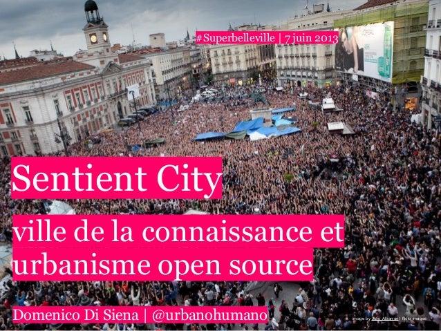 image by Julio Albarrán | flickr imagesSentient Cityville de la connaissance eturbanisme open sourceDomenico Di Siena | @u...