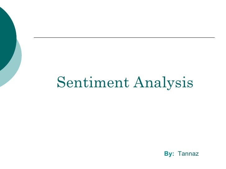 Sentiment Analysis By:  Tannaz