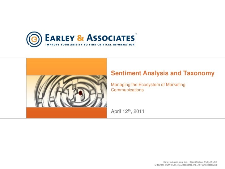 Sentiment Analysis and TaxonomyManaging the Ecosystem of MarketingCommunicationsApril 12th, 2011                          ...