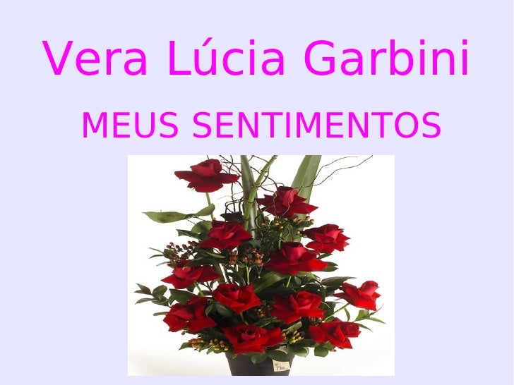 Vera Lúcia Garbini MEUS SENTIMENTOS