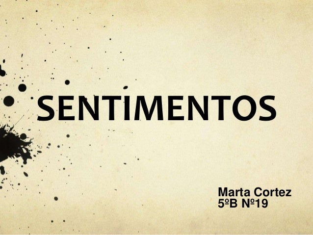 SENTIMENTOSMarta Cortez5ºB Nº19