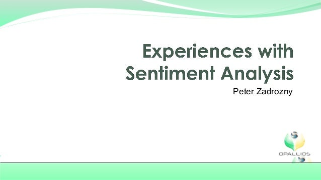 Experiences with Sentiment Analysis with Peter Zadrozny
