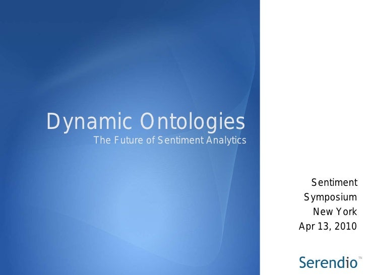 Dynamic Ontologies     The Future of Sentiment Analytics                                              Sentiment           ...