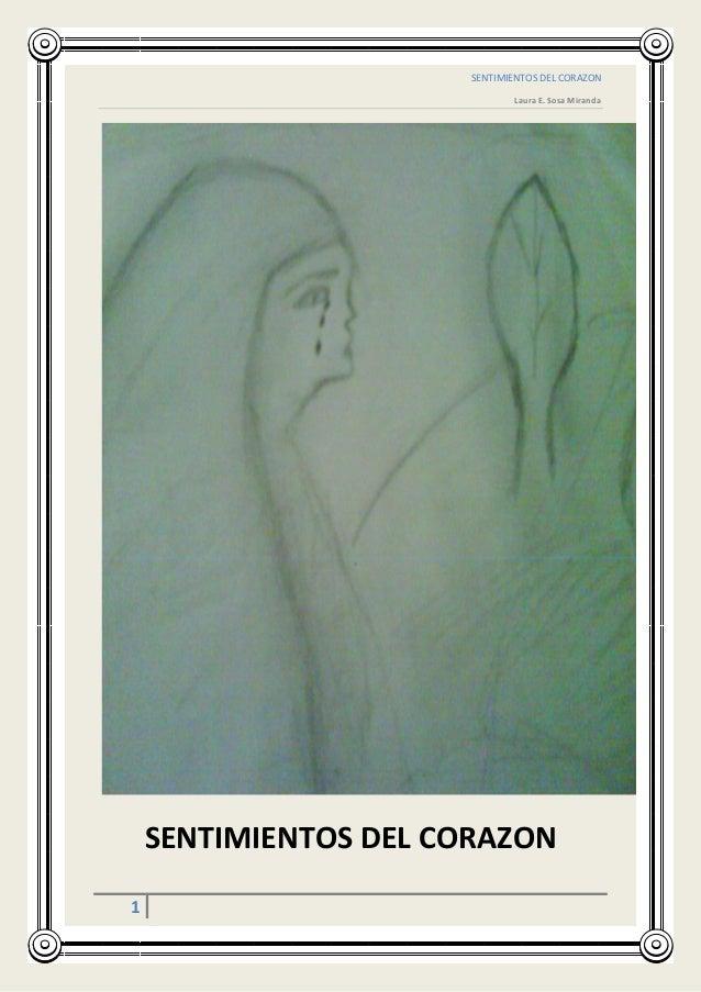 [Escribir el título del documento] SENTIMIENTOS DEL CORAZON Laura E. Sosa Miranda 1 SENTIMIENTOS DEL CORAZON
