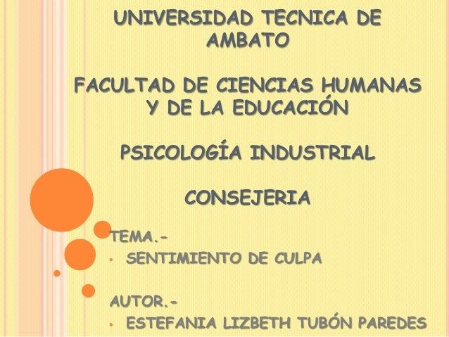 UNIVERSIDAD TECNICA DE AMBATO FACULTAD DE CIENCIAS HUMANAS Y DE LA EDUCACIÓN PSICOLOGÍA INDUSTRIAL CONSEJERIA TEMA.- • SEN...