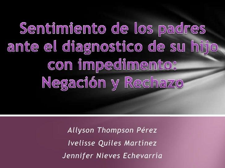 Allyson Thompson Pérez Ivelisse Quiles MartínezJennifer Nieves Echevarría