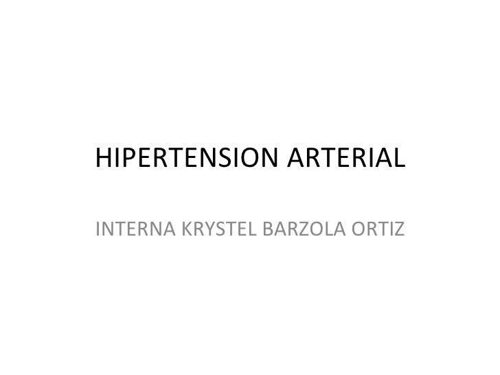 HIPERTENSION ARTERIAL INTERNA KRYSTEL BARZOLA ORTIZ