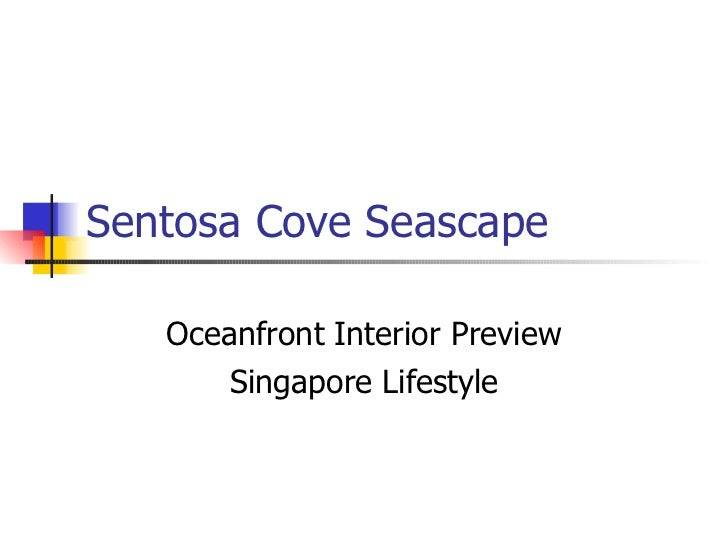 Sentosa Cove Seascape  Oceanfront Interior Preview Singapore Lifestyle