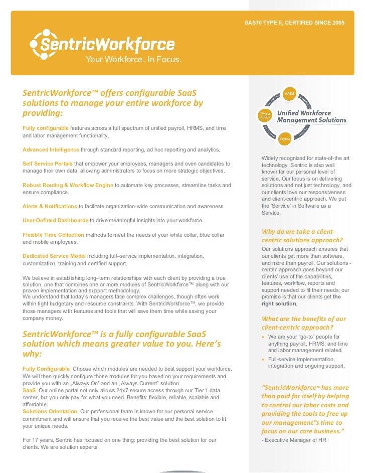 SAS70 TYPE II, CERTIFIED SINCE 2005                           Your Workforce. In Focus.SentricWorkforce™offersconfigurab...