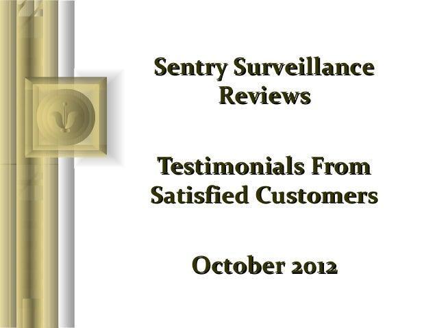 Sentry Surveillance     Reviews Testimonials FromSatisfied Customers   October 2012