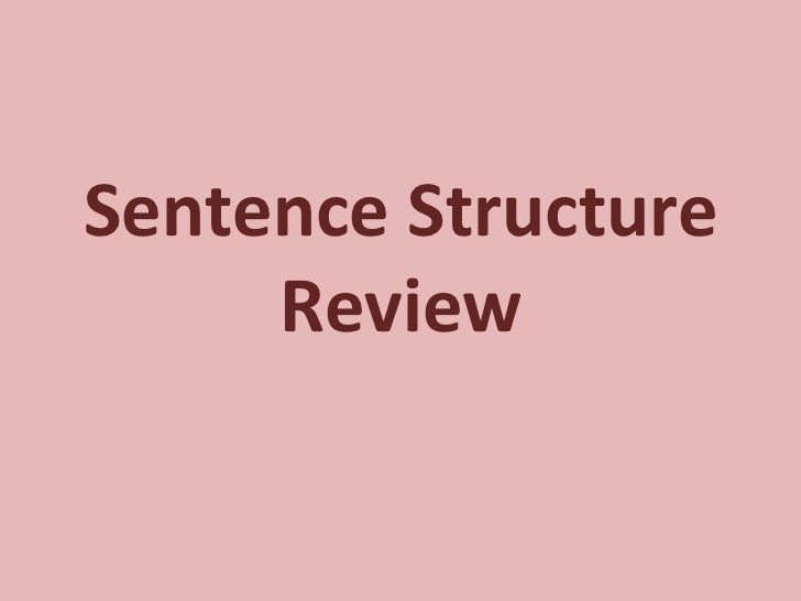 Sent structure review