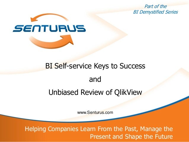BI Self-Service Keys to Success and QlikView Overview