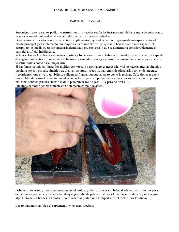 CONSTRUCCION DE SEÑUELOS CASEROS                                         PARTE II : El Vaciado.Suponiendo que hayamos podi...