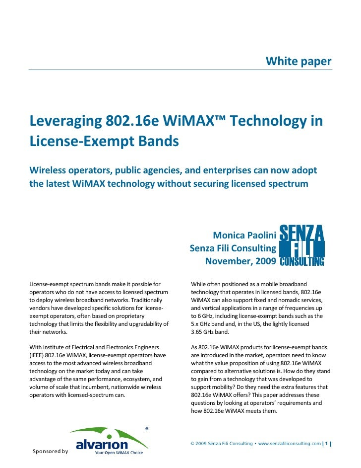White paper    Leveraging 802.16e WiMAX™ Technology in License-Exempt Bands Wireless operators, public agencies, and enter...