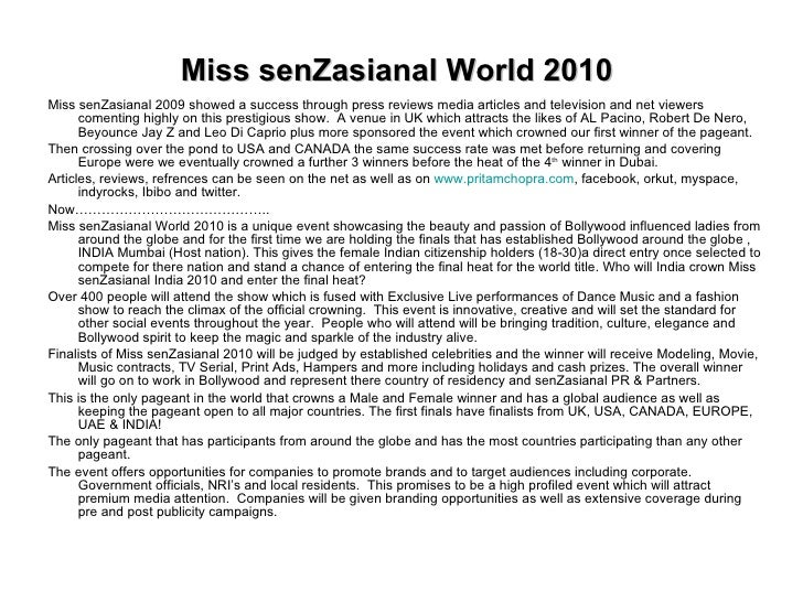 Miss senZasianal World 2010 <ul><li>Miss senZasianal 2009 showed a success through press reviews media articles and televi...