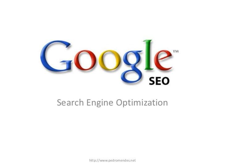 Search Engine Optimization       http://www.pedromendes.net