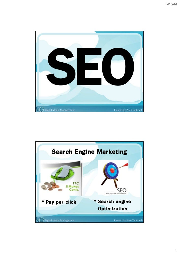 20/12/52 Digital Media Management           Present by Pises Tantimala      Search Engine Marketing• Pay per click        ...