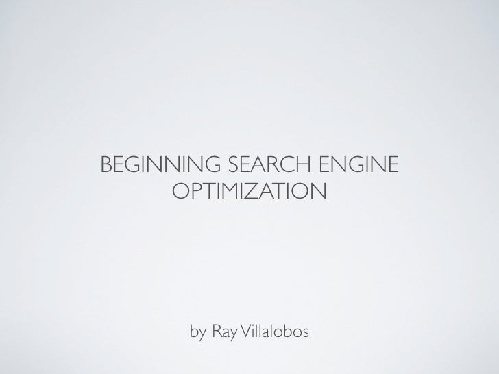 BEGINNING SEARCH ENGINE     OPTIMIZATION      by Ray Villalobos