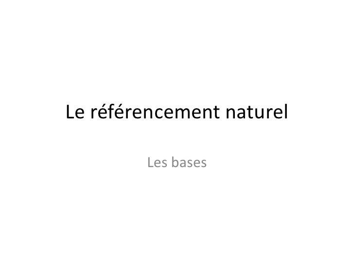 Le référencement naturel        Les bases