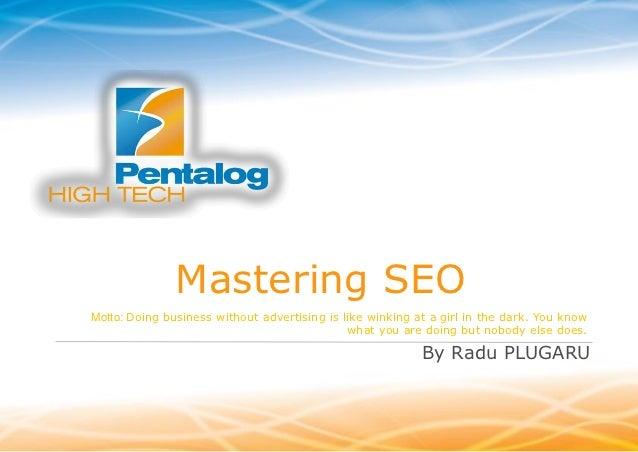Mastering SEO                                                                                www.pentalog.frMotto: Doing b...