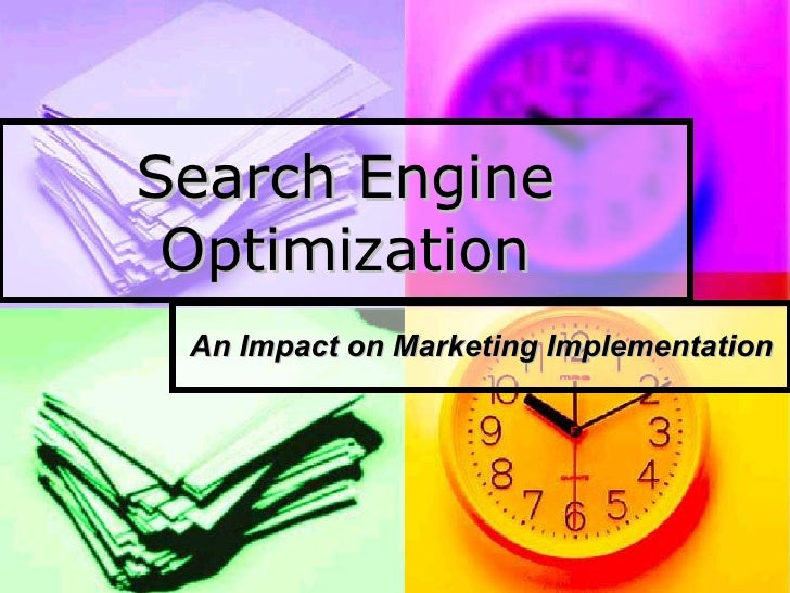 Search Engine Optimization An Impact on Marketing Implementation