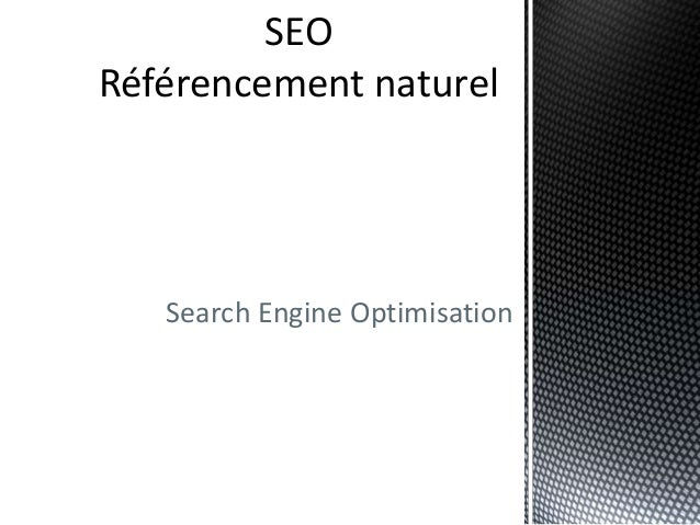 SEORéférencement naturel   Search Engine Optimisation