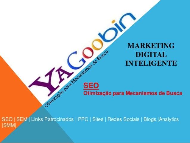 MARKETINGDIGITALINTELIGENTESEO | SEM | Links Patrocinados | PPC | Sites | Redes Sociais | Blogs |Analytics|SMM|SEOOtimizaç...